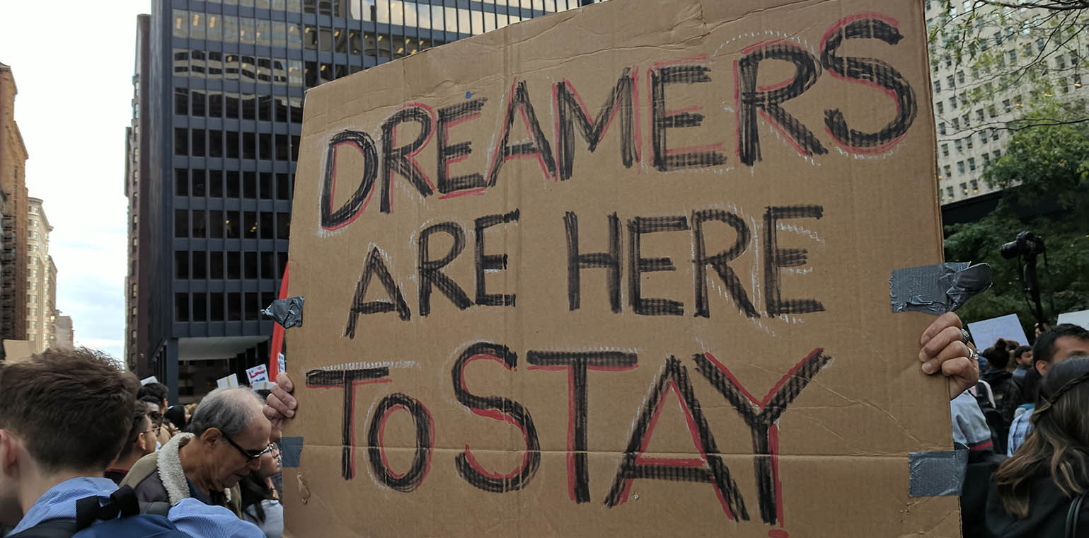 "A sign from a DACA protest: ""Dreamers are Here to Stay."""