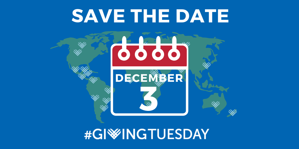 "Image of globe with text saying, ""Save the Date,"" December 3, 2019 with the #GivingTuesday logo"