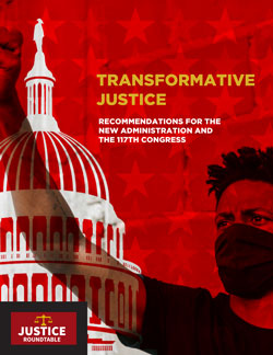 "Cover of the report ""Transformative Justice: Recommendations to the New Admiistration and 117th Congress."" The background is red with stars, in the foreground is a Black person with their fist in the air, superimposed over an image of the U.S. Capitol dome."