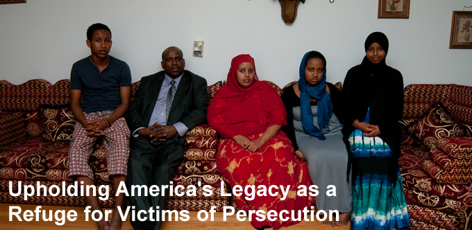Upholding America's Legacy as a Refuge for Victims of Persecution