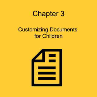 Chapter 3: Customizing Documents for Children